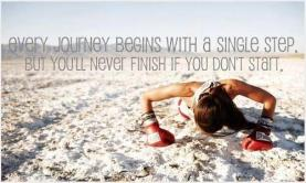 every-journey-begins-with-a-single-step-you-will-never-finish-if-you-dont-start