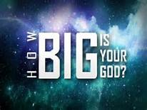 how big is your God 1